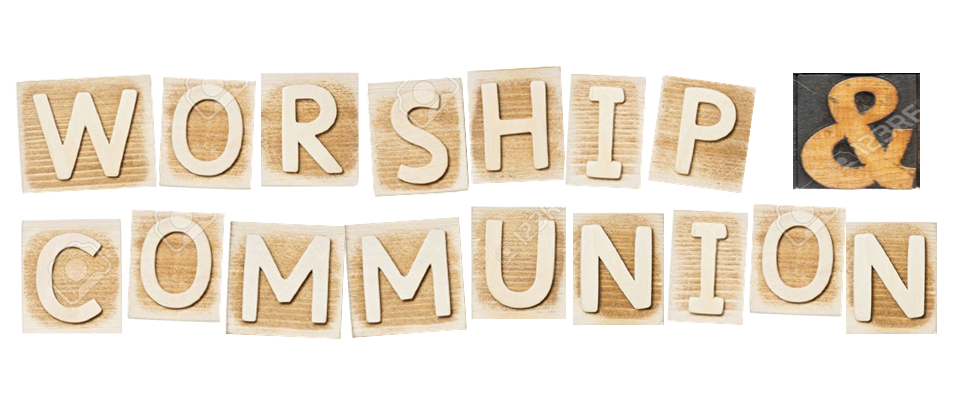 Worship & Communion – 4th Sundays