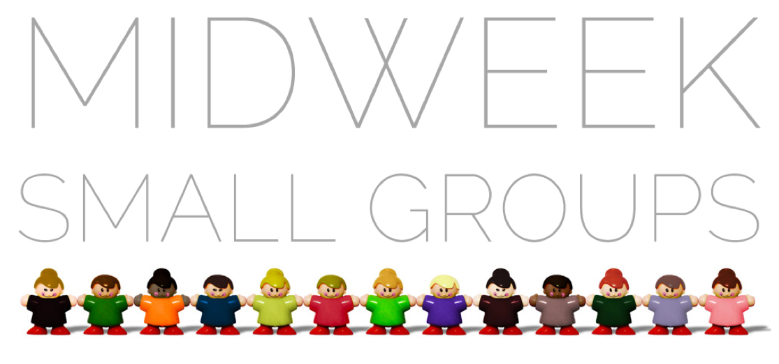New Midweek Small Group starts 21 Feb